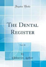 The Dental Register, Vol. 20 (Classic Reprint) by Unknown Author image