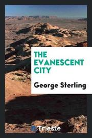 The Evanescent City by George Sterling image