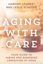 Aging with Care by Amanda Lambert
