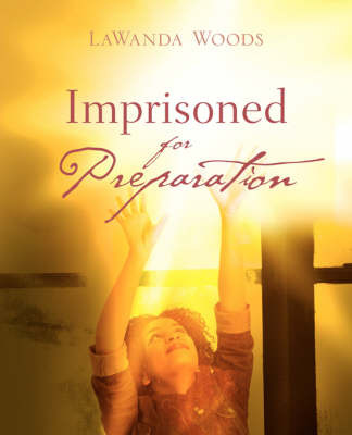 Imprisoned for Preparation by LaWanda, Woods image