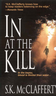 In at the Kill by S.K. McClafferty image