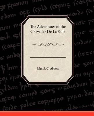 The Adventures of the Chevalier de La Salle by John Stevens Cabot Abbott image