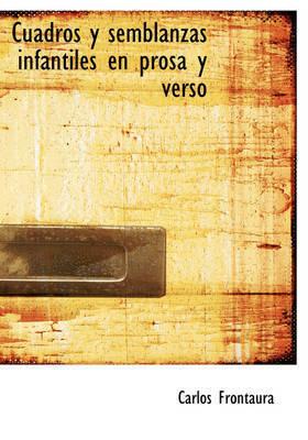 Cuadros y Semblanzas Infantiles En Prosa y Verso by Carlos Frontaura
