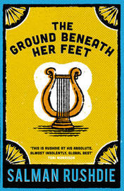 The Ground Beneath Her Feet by Salman Rushdie image
