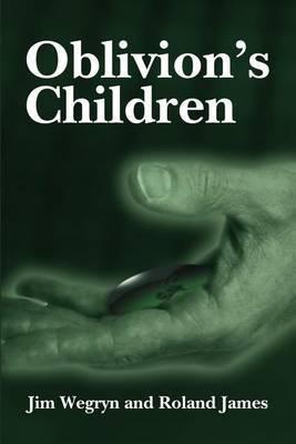 Oblivion's Children by Jim Wegryn