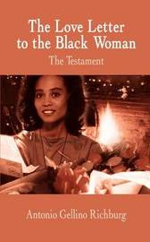 The Love Letter to the Black Woman: the Testament by Antonio Gellino Richburg image