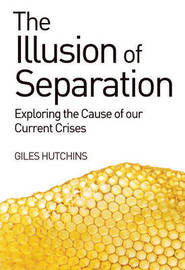 The Illusion of Separation by Giles Hutchins