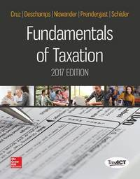 Fundamentals of Taxation 2017 Edition by Ana M Cruz