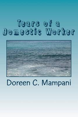 Tears of a Domestic Worker by Doreen C. Mampani image