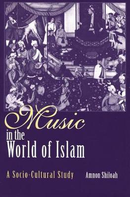 Music in the World of Islam by Amnon Shiloah