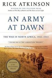 An Army at Dawn by Rick Atkinson