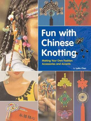 Fun with Chinese Knotting by Lydia Chen