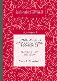 Human Agency and Behavioral Economics by Cass R Sunstein