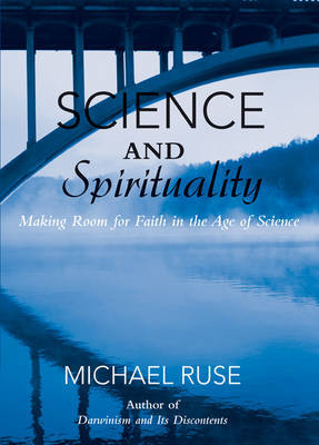 Science and Spirituality by Michael Ruse
