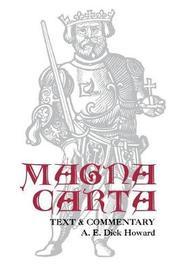 Magna Carta by A.E.Dick Howard