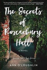 The Secrets of Roscarbury Hall by Ann O'Loughlin