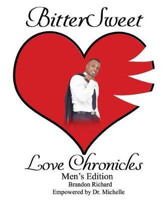 BitterSweet Love Chronicles Men's Edition by Brandon Richard