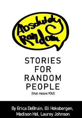 Absolutely Random Stories for Random People by Hoksbergen Debruin image