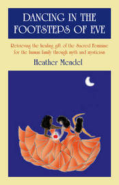 Dancing in the Footsteps of Eve by Heather Mendel image