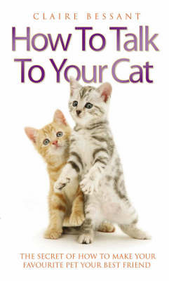 How to Talk Your Cat by Claire Bessant image