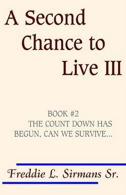 A Second Chance to Live III by Freddie L Sirmans image