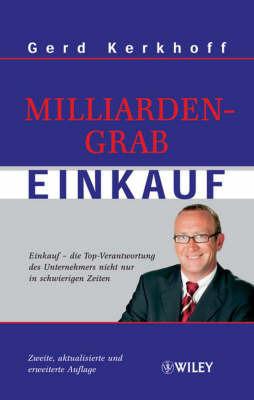 Milliardengrab Einkauf: Einkauf - Die Top-verantwortung Des Unternehmers Nicht Nur in Schwierigen Zeiten by Gerd Kerkhoff