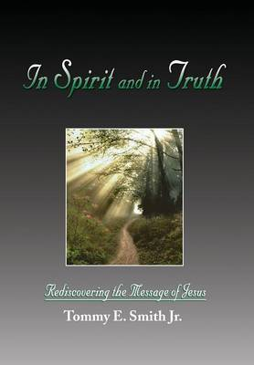 In Spirit and in Truth by Tommy E. Jr. Smith image