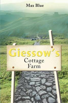 Giessow's Cottage Farm by Max Blue
