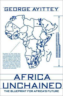 Africa Unchained: The Blueprint for Africa's Future by George B.N. Ayittey image