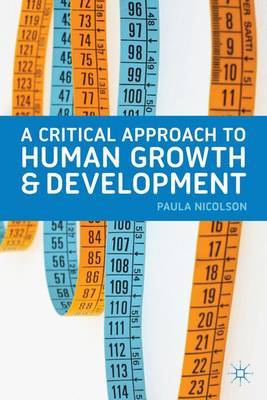A Critical Approach to Human Growth and Development by Paula Nicolson image