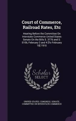 Court of Commerce, Railroad Rates, Etc image