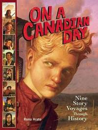 On a Canadian Day: Nine Story Voyages Through History by Rona Arato image