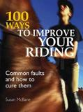 100 Ways to Improve Your Riding by Susan McBane