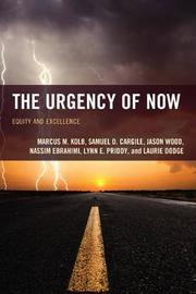 The Urgency of Now by Marcus M. Kolb