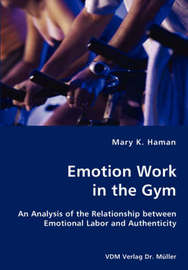 Emotion Work in the Gym by Mary K. Haman