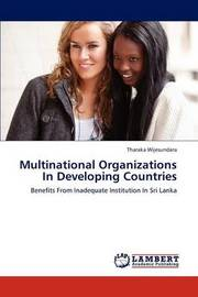 Multinational Organizations in Developing Countries by Tharaka Wijesundara