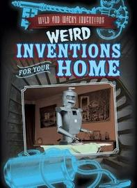Weird Inventions for Your Home by Daniel R Faust image