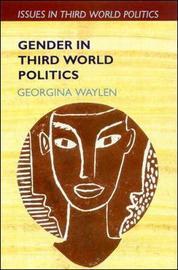 Gender In Third World Politics by Georgina Waylen image