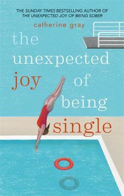 The Unexpected Joy of Being Single by Catherine Gray