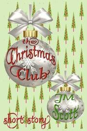 The Christmas Club by Jm Scott