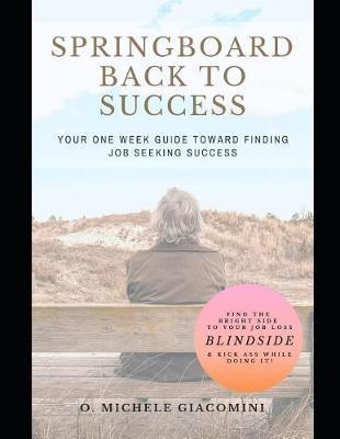 Springboard Back to Success by O Michele Giacomini