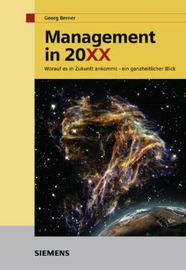 Management in 20XX: Worauf Es in Zukunft Ankommt - Ein Ganzheitlicher Blick by Georg Berner image