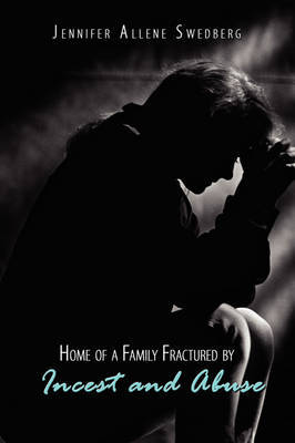 Home of a Family Fractured by Incest and Abuse by Jennifer Allene Swedberg image