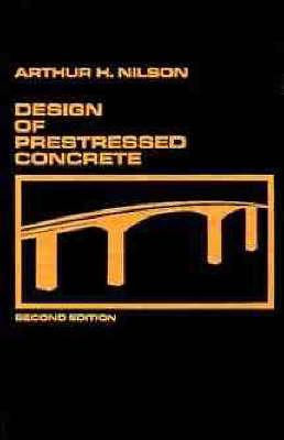 Design of Prestressed Concrete by Arthur H. Nilson image