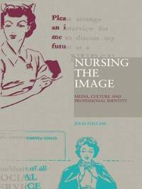 Nursing the Image by Julia Hallam