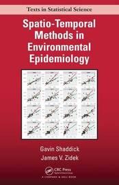 Spatio-Temporal Methods in Environmental Epidemiology by Gavin Shaddick