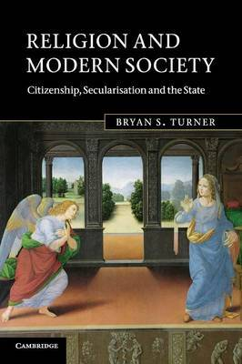 Religion and Modern Society by Bryan S Turner