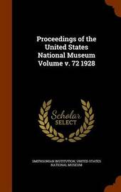 Proceedings of the United States National Museum Volume V. 72 1928 by Smithsonian Institution