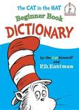 Cat in the Hat Beginner Book Dictionary by P.D. Eastman