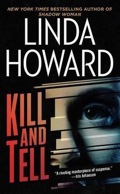 Kill and Tell by Linda Howard